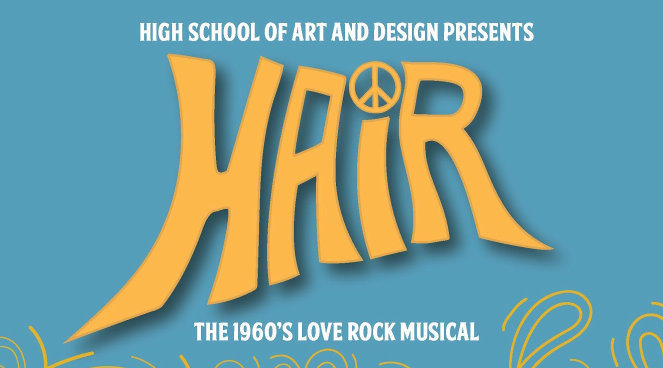 Art & Design High School PTA » HAIR: The Musical